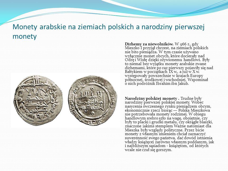 Monety arabskie na ziemiach polskich a narodziny pierwszej monety Dirhemy za niewolników.