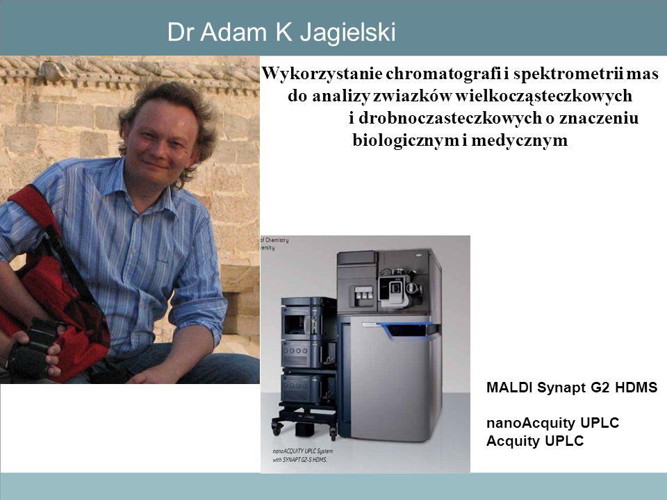 Wykorzystanie chromatografi i spektrometrii mas do analizy zwiazków wielkocząsteczkowych i drobnoczasteczkowych o znaczeniu biologicznym i medycznym D