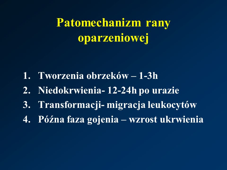 Patomechanizm rany oparzeniowej 1.Tworzenia obrzeków – 1-3h 2.Niedokrwienia- 12-24h po urazie 3.Transformacji- migracja leukocytów 4.Późna faza gojeni