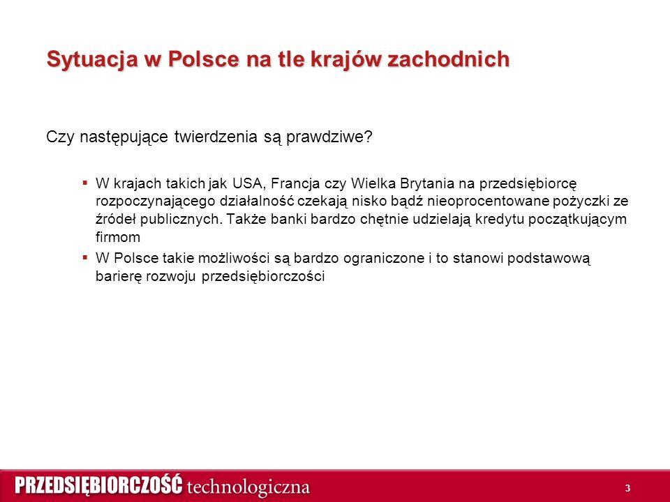 3 Sytuacja w Polsce na tle krajów zachodnich Czy następujące twierdzenia są prawdziwe?  W krajach takich jak USA, Francja czy Wielka Brytania na prze