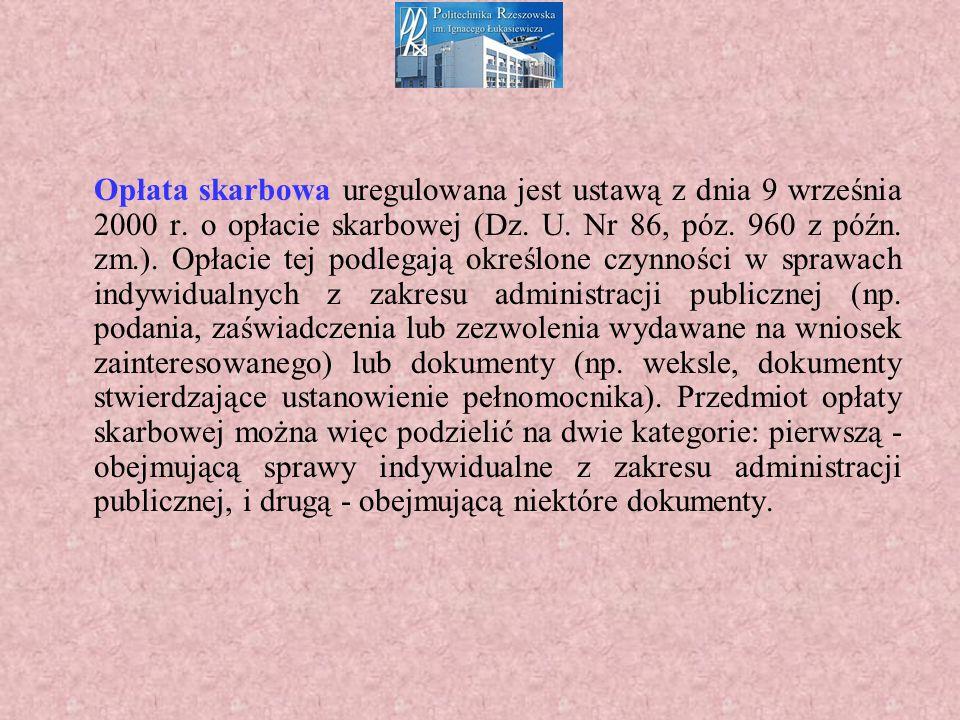 Opłata skarbowa uregulowana jest ustawą z dnia 9 września 2000 r.