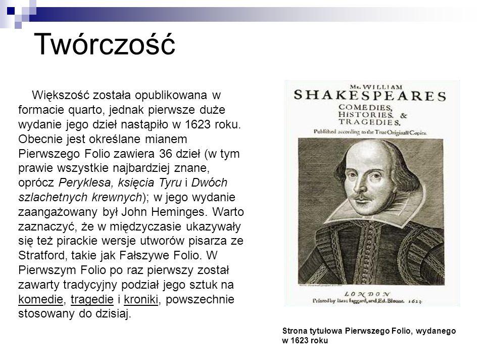 Twórczość Większość została opublikowana w formacie quarto, jednak pierwsze duże wydanie jego dzieł nastąpiło w 1623 roku.
