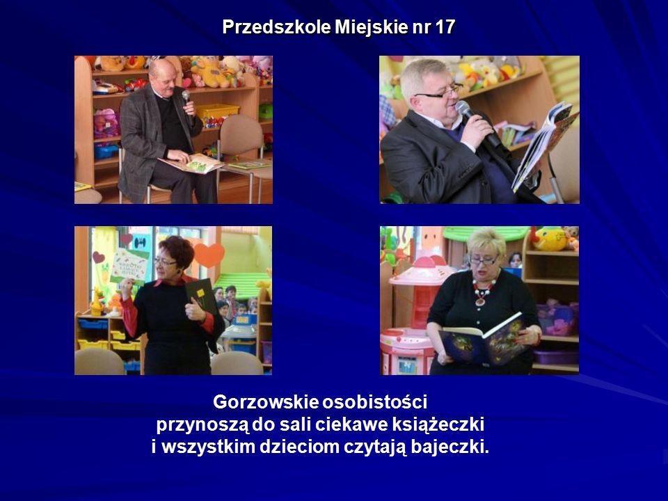 Przedszkole Miejskie nr 17 Gorzowskie osobistości przynoszą do sali ciekawe książeczki i wszystkim dzieciom czytają bajeczki.