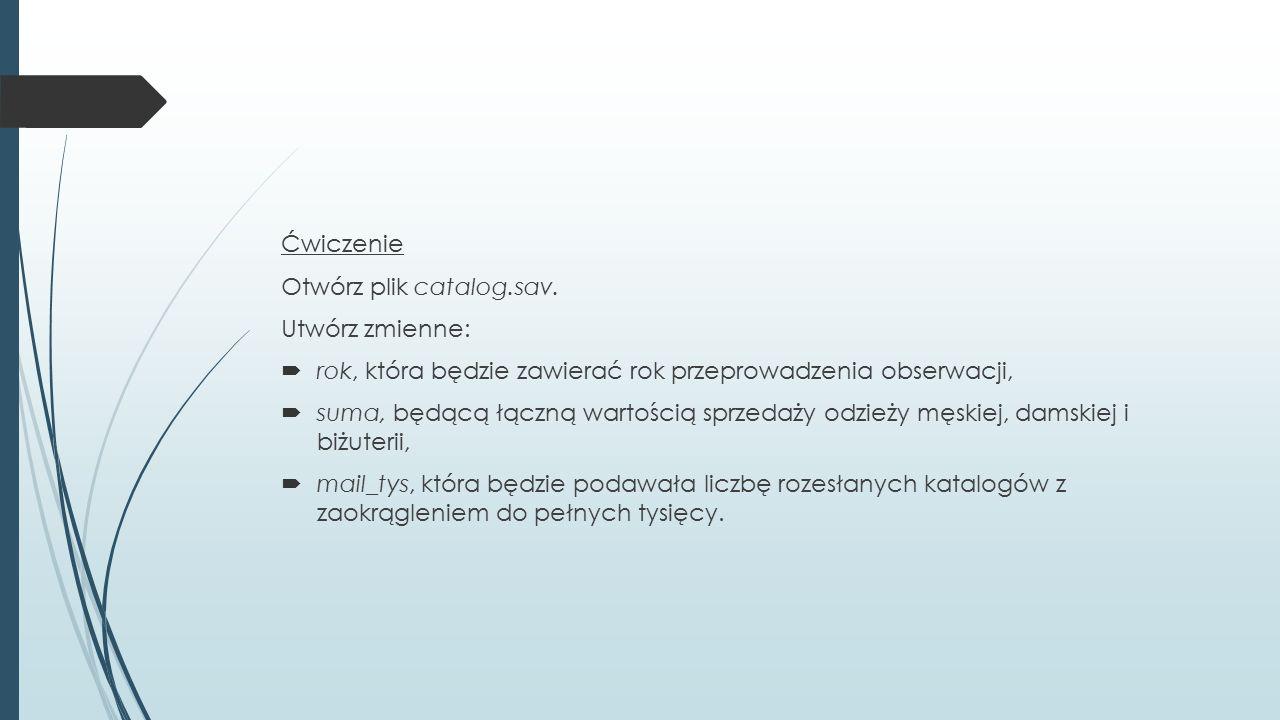 Ćwiczenie Otwórz plik catalog.sav.