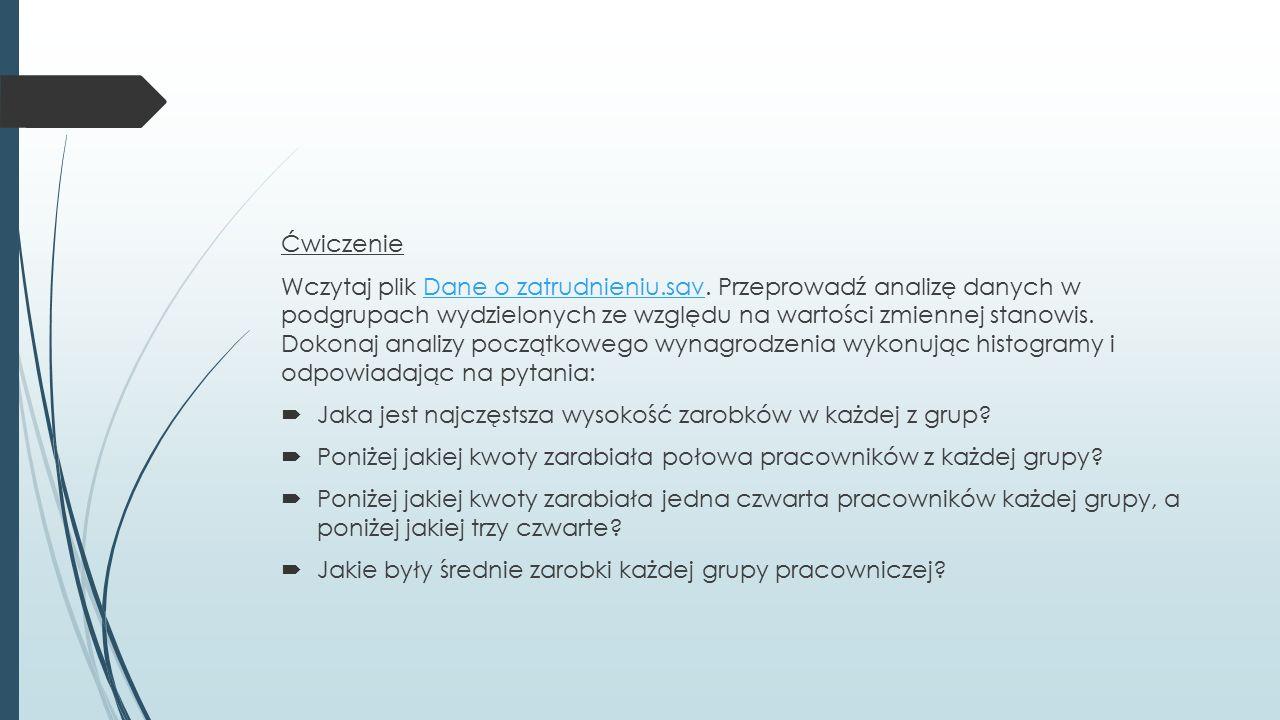 Ćwiczenie Wczytaj plik Dane o zatrudnieniu.sav.