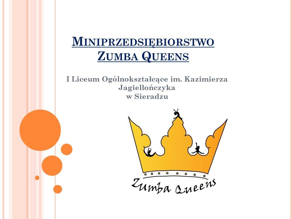 M INIPRZEDSIĘBIORSTWO Z UMBA Q UEENS I Liceum Ogólnokształcące im.