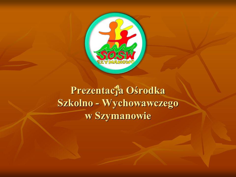Prezentacja Ośrodka Szkolno - Wychowawczego w Szymanowie