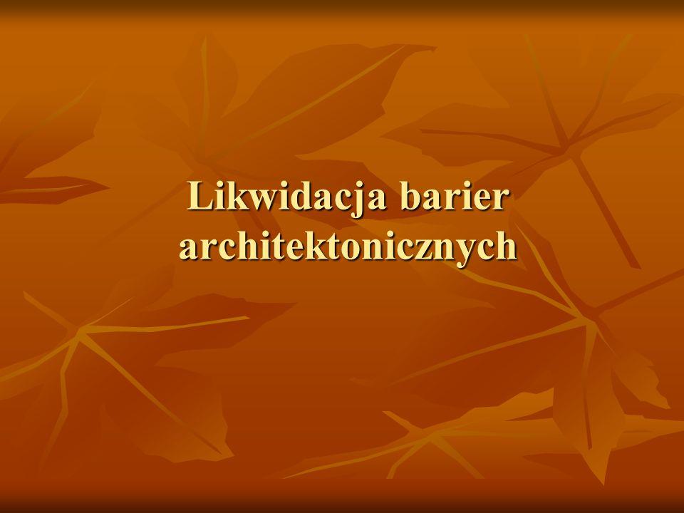 Likwidacja barier architektonicznych