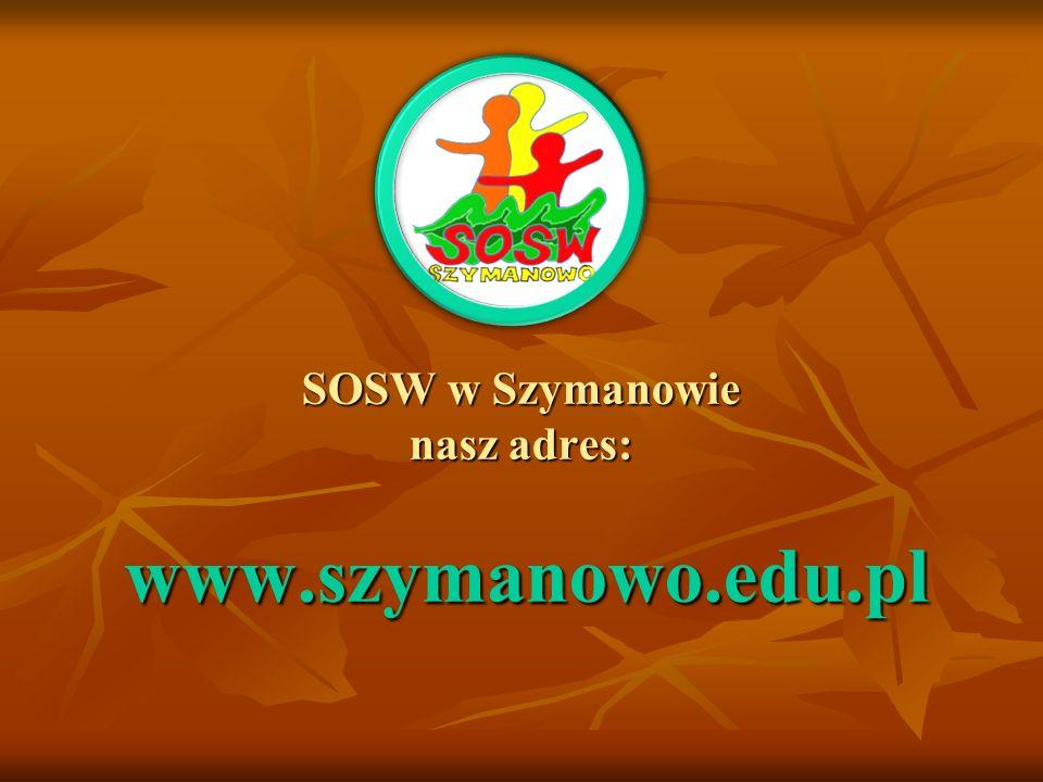 SOSW w Szymanowie nasz adres: www.szymanowo.edu.pl