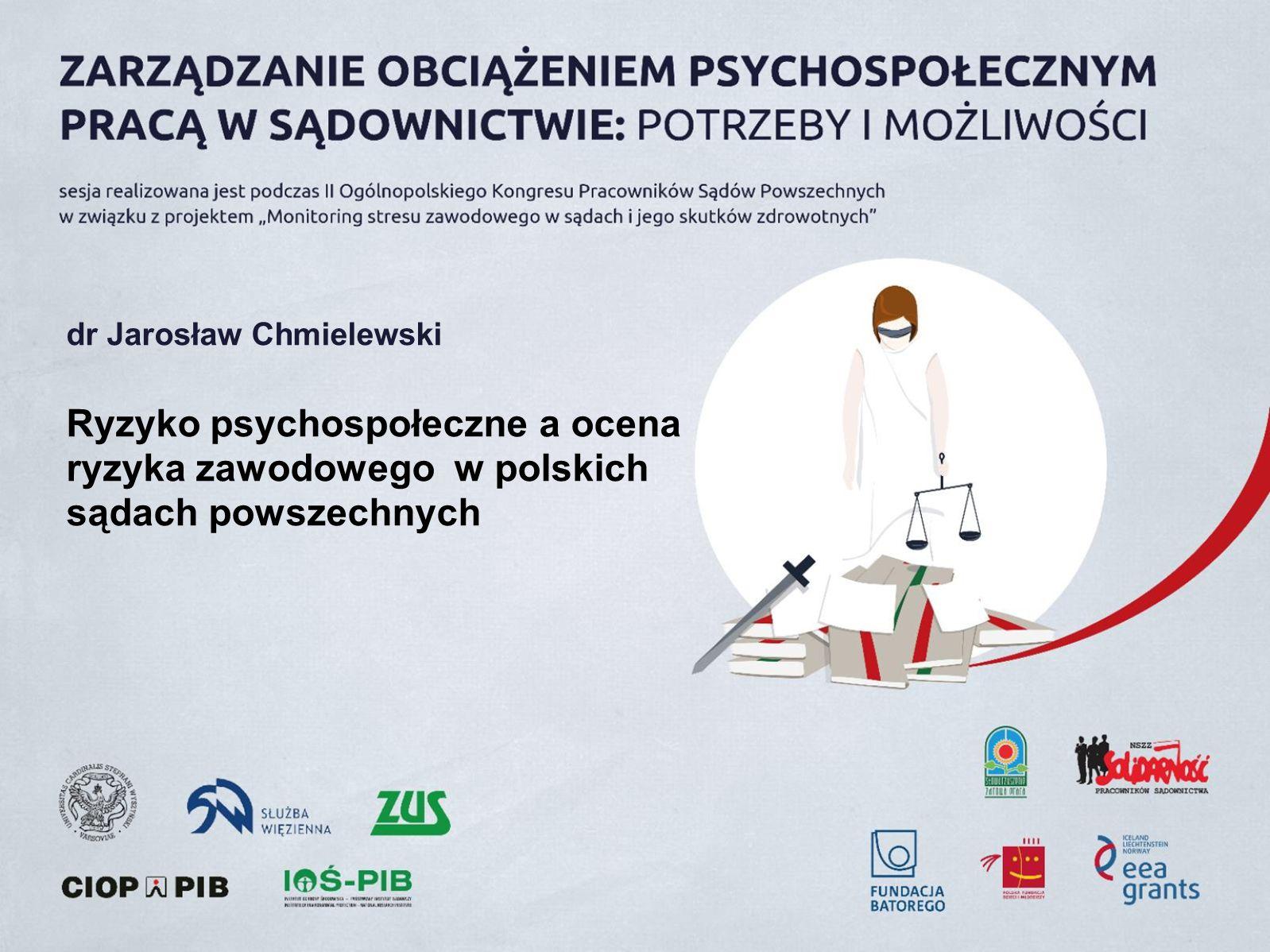 dr Jarosław Chmielewski Ryzyko psychospołeczne a ocena ryzyka zawodowego w polskich sądach powszechnych
