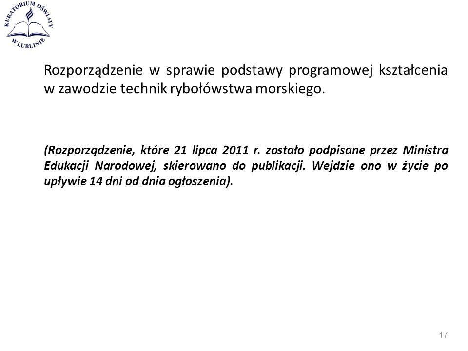 Rozporządzenie w sprawie podstawy programowej kształcenia w zawodzie technik rybołówstwa morskiego. (Rozporządzenie, które 21 lipca 2011 r. zostało po