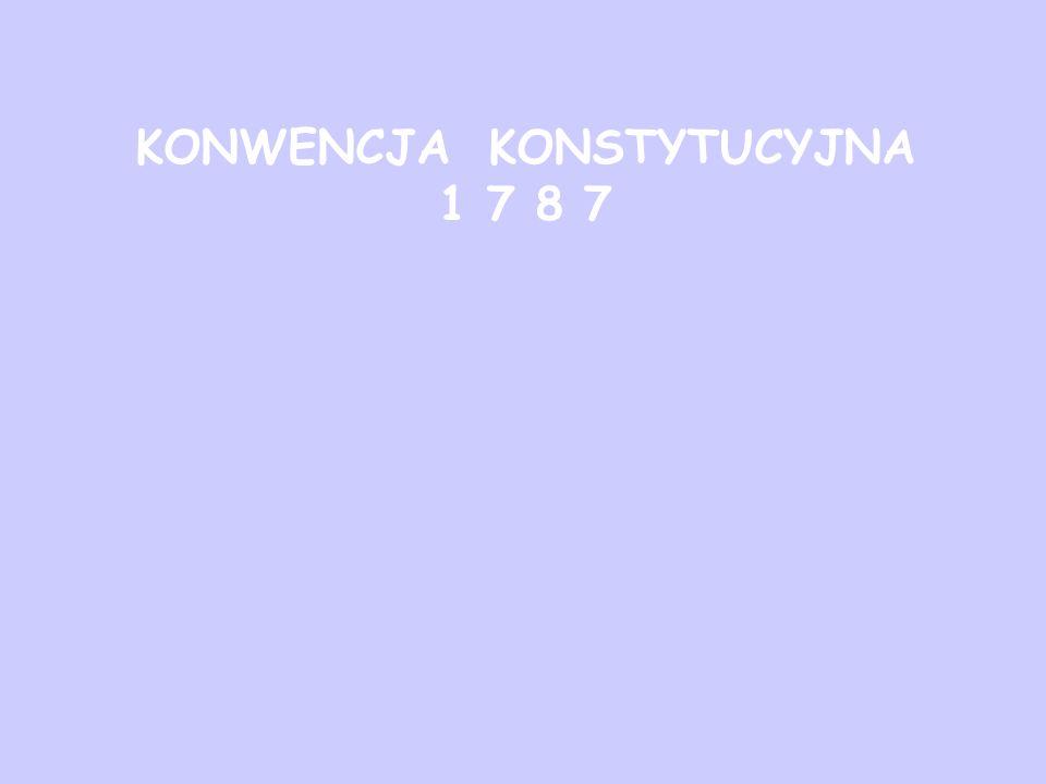 KONWENCJA KONSTYTUCYJNA 1 7 8 7