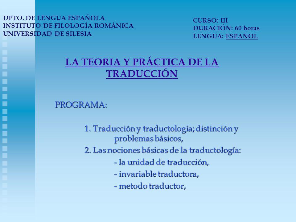 LA TEORIA Y PRÁCTICA DE LA TRADUCCIÓN PROGRAMA: 1.