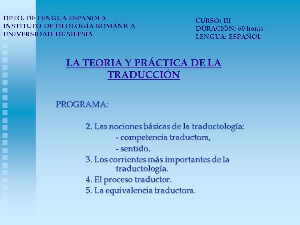 LA TEORIA Y PRÁCTICA DE LA TRADUCCIÓN PROGRAMA: 2.