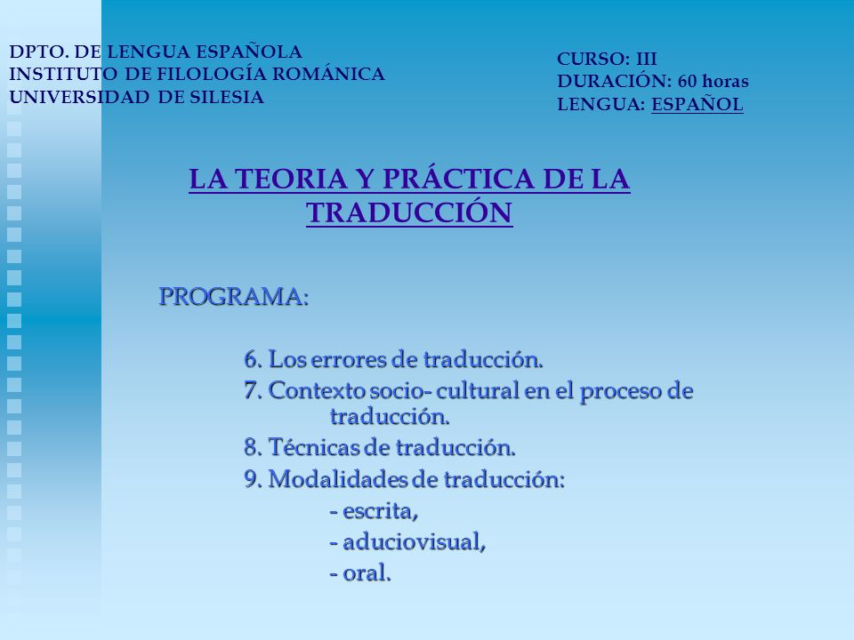 LA TEORIA Y PRÁCTICA DE LA TRADUCCIÓN PROGRAMA: 6.