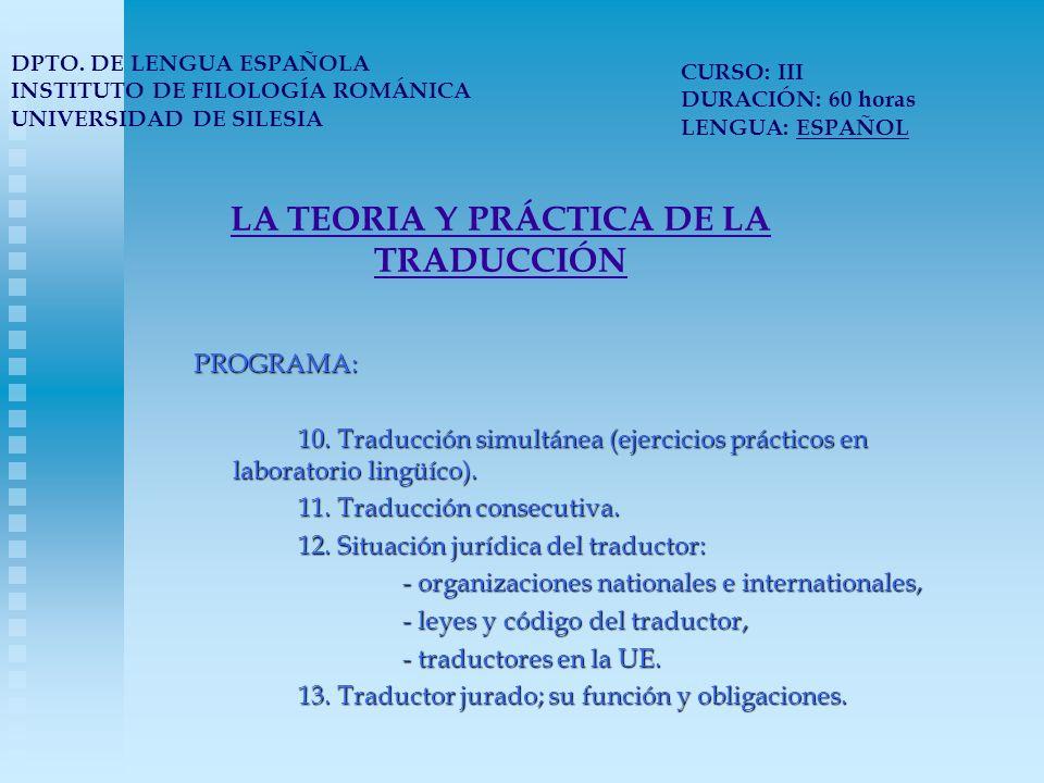 LA TEORIA Y PRÁCTICA DE LA TRADUCCIÓN PROGRAMA: 10.