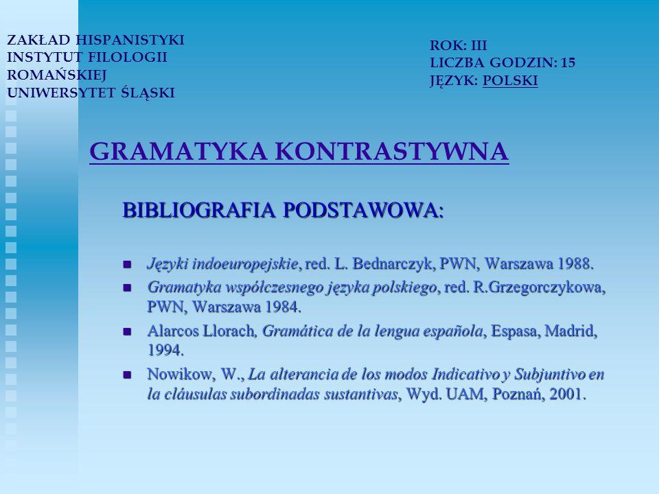 GRAMATYKA KONTRASTYWNA BIBLIOGRAFIA PODSTAWOWA: Języki indoeuropejskie, red.