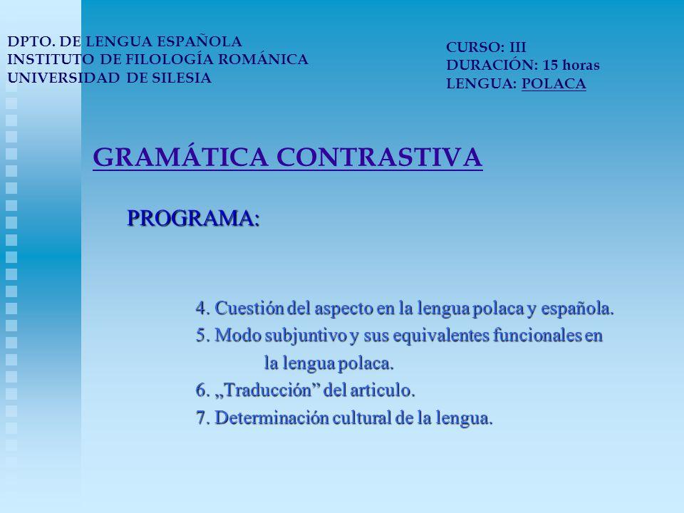 GRAMÁTICA CONTRASTIVA PROGRAMA: 4. Cuestión del aspecto en la lengua polaca y española.