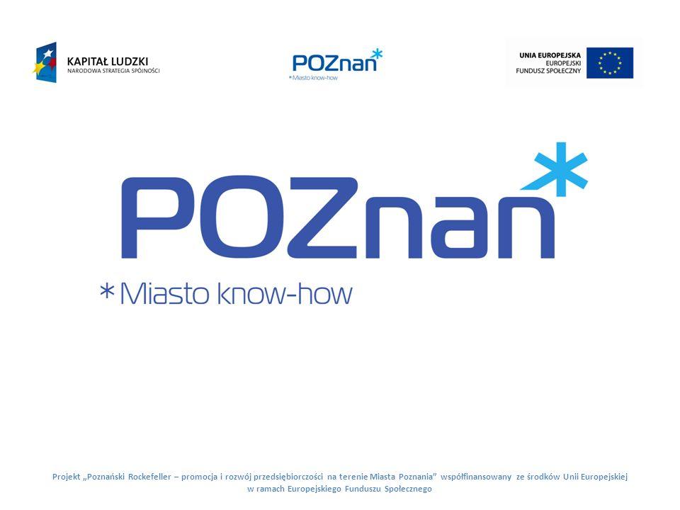 """Projekt """"Poznański Rockefeller – promocja i rozwój przedsiębiorczości na terenie Miasta Poznania współfinansowany ze środków Unii Europejskiej w ramach Europejskiego Funduszu Społecznego"""
