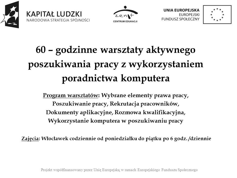 Poradnictwo psychologiczne Pośrednictwo pracy Staże zawodowe (3 – miesięczne dla wszystkich uczestniczek projektu)