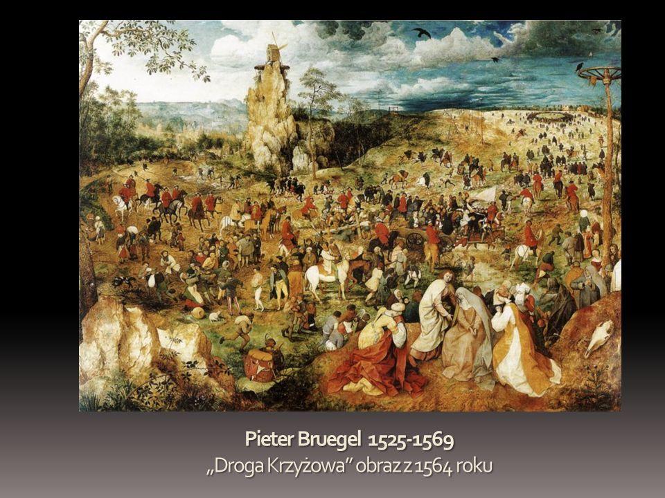 """Pieter Bruegel 1525-1569 """"Droga Krzyżowa obraz z 1564 roku"""