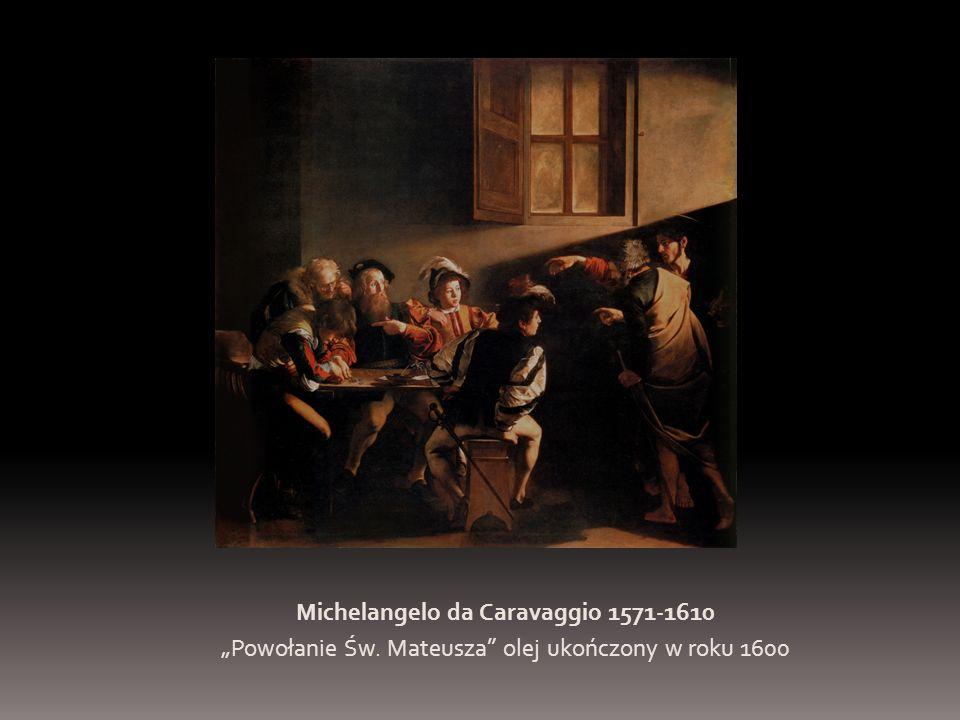 """Michelangelo da Caravaggio 1571-1610 """"Powołanie Św. Mateusza olej ukończony w roku 1600"""