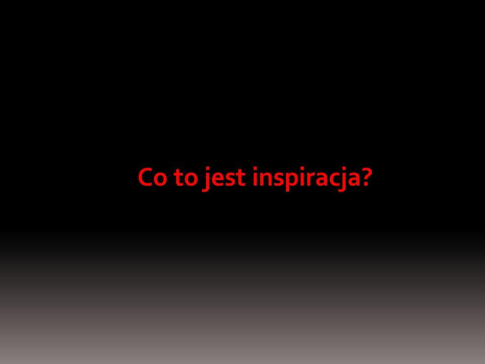 Co to jest inspiracja