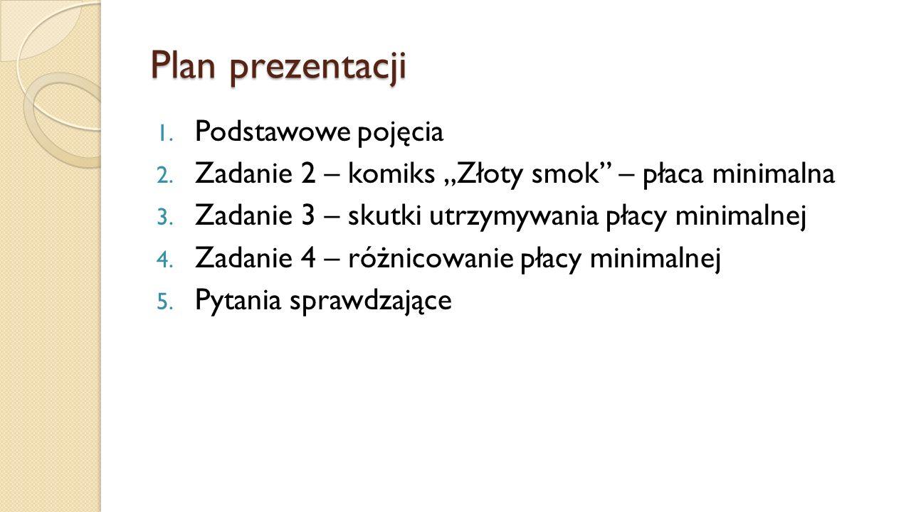 """Plan prezentacji 1. Podstawowe pojęcia 2. Zadanie 2 – komiks """"Złoty smok – płaca minimalna 3."""