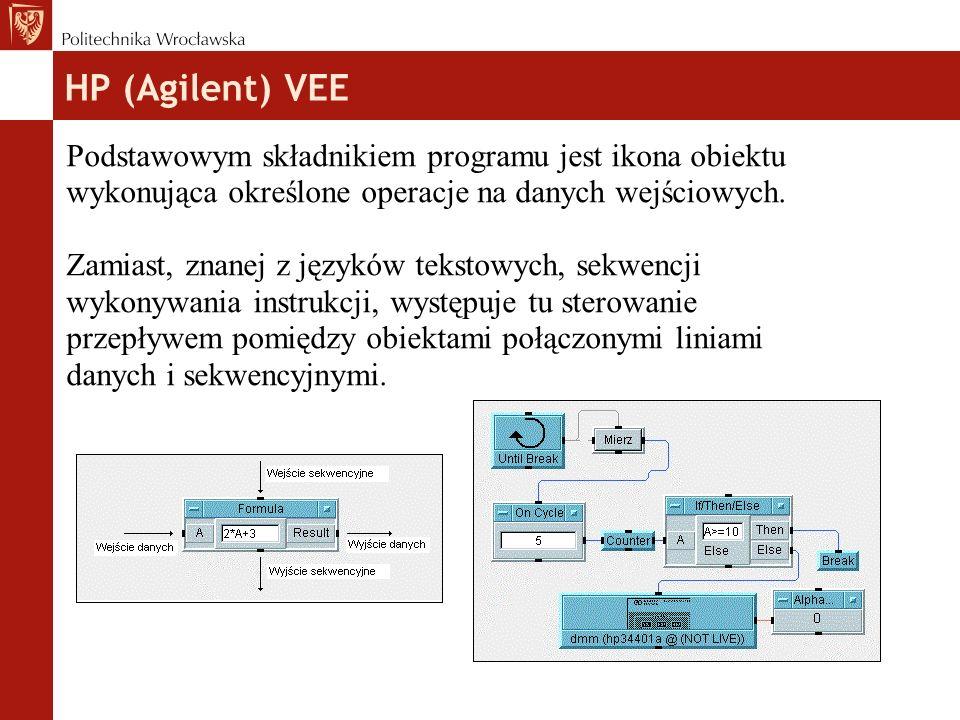 HP (Agilent) VEE Podstawowym składnikiem programu jest ikona obiektu wykonująca określone operacje na danych wejściowych.