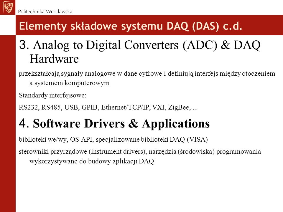 Elementy składowe systemu DAQ (DAS) c.d. 3.