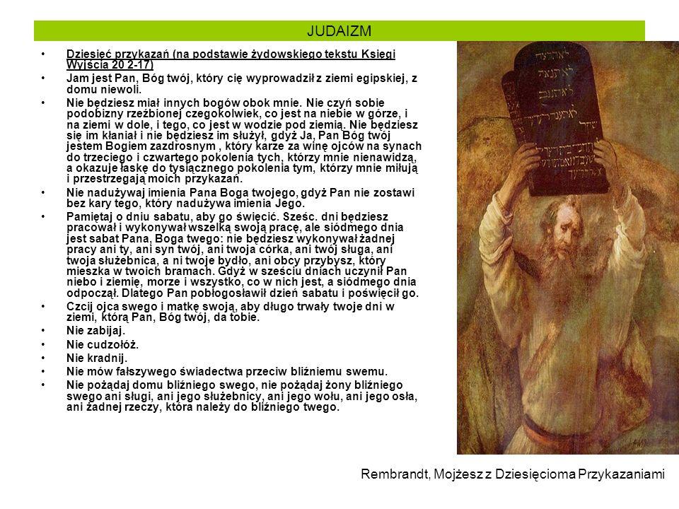 JUDAIZM Dziesięć przykazań (na podstawie żydowskiego tekstu Księgi Wyjścia 20 2-17) Jam jest Pan, Bóg twój, który cię wyprowadził z ziemi egipskiej, z domu niewoli.