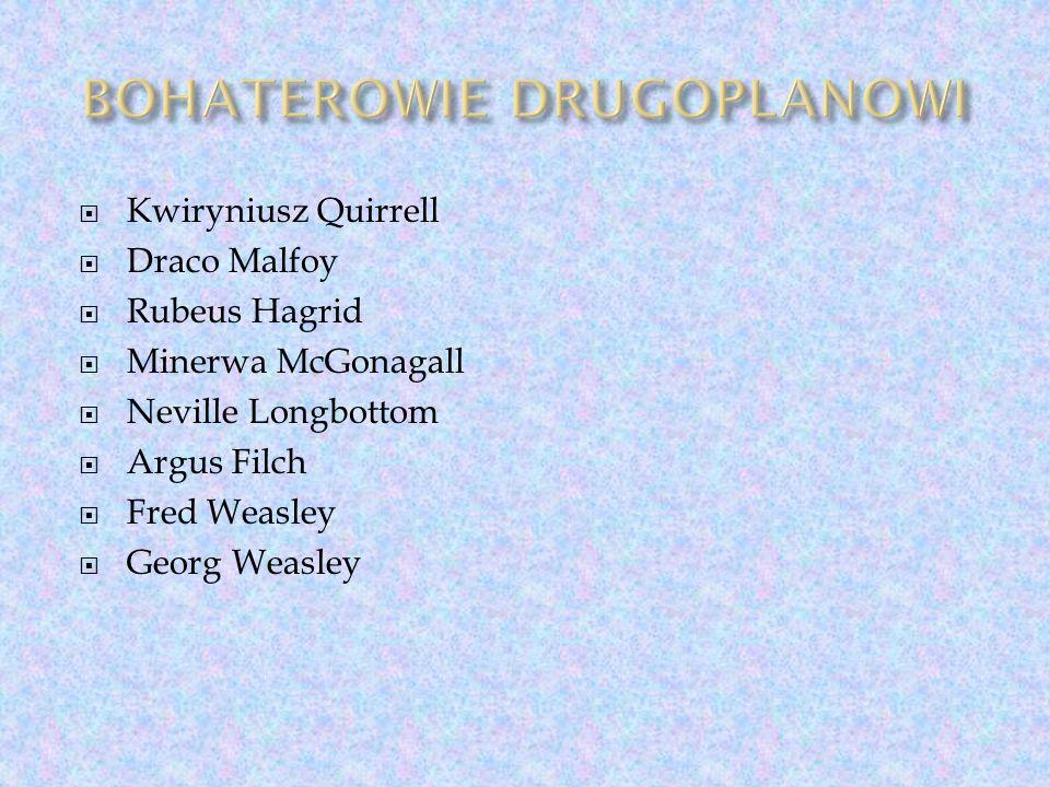  Kwiryniusz Quirrell  Draco Malfoy  Rubeus Hagrid  Minerwa McGonagall  Neville Longbottom  Argus Filch  Fred Weasley  Georg Weasley