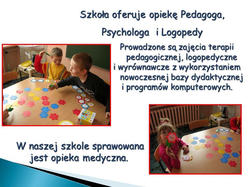 Szkoła oferuje opiekę Pedagoga, Psychologa i Logopedy W naszej szkole sprawowana jest opieka medyczna. Prowadzone są zajęcia terapii pedagogicznej, lo