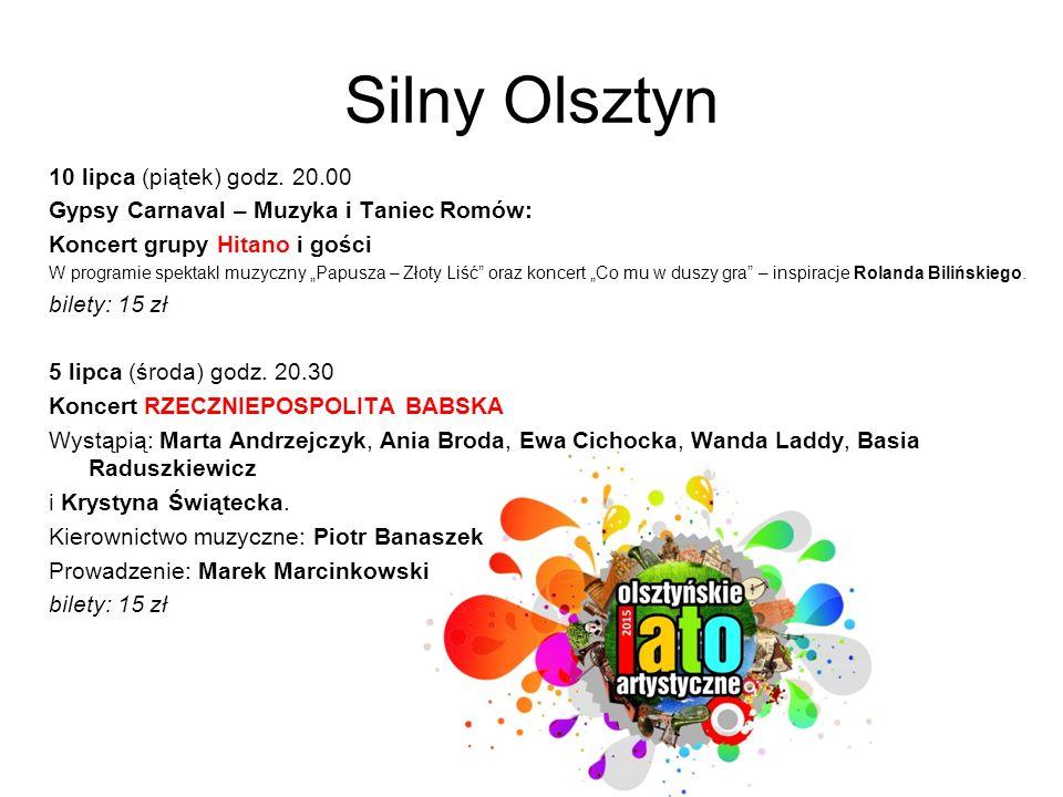"""Silny Olsztyn 10 lipca (piątek) godz. 20.00 Gypsy Carnaval – Muzyka i Taniec Romów: Koncert grupy Hitano i gości W programie spektakl muzyczny """"Papusz"""