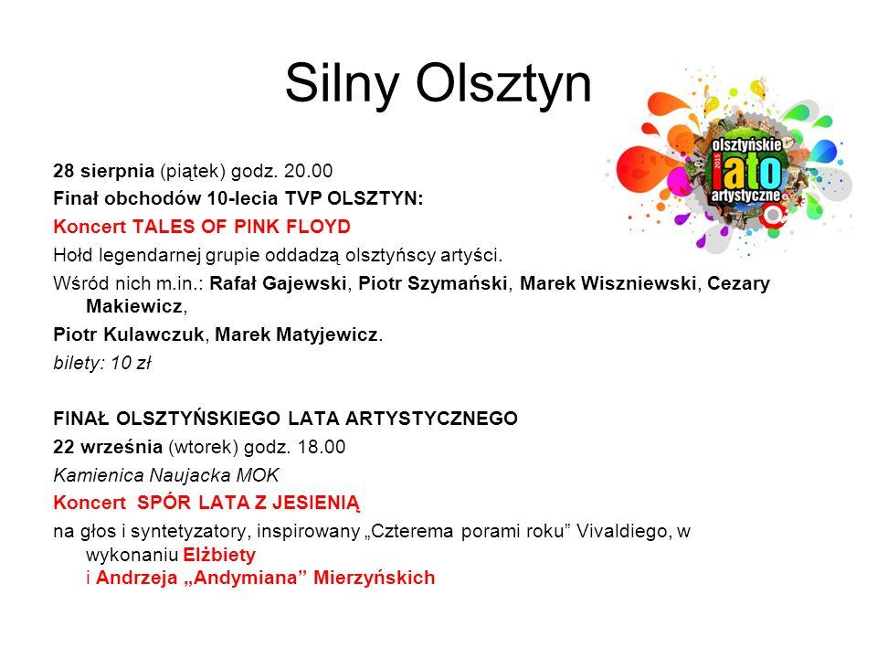 Silny Olsztyn 28 sierpnia (piątek) godz. 20.00 Finał obchodów 10-lecia TVP OLSZTYN: Koncert TALES OF PINK FLOYD Hołd legendarnej grupie oddadzą olszty