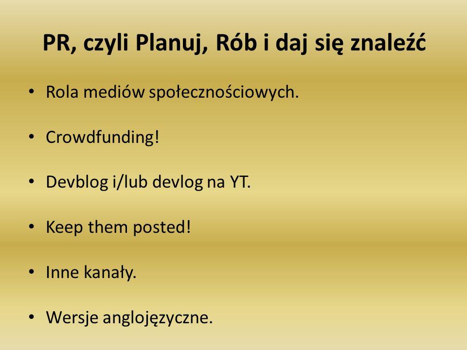 PR, czyli Planuj, Rób i daj się znaleźć Rola mediów społecznościowych.