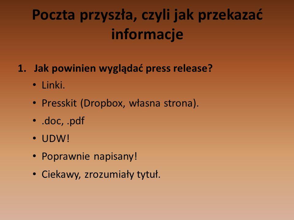 Poczta przyszła, czyli jak przekazać informacje 1.Jak powinien wyglądać press release.