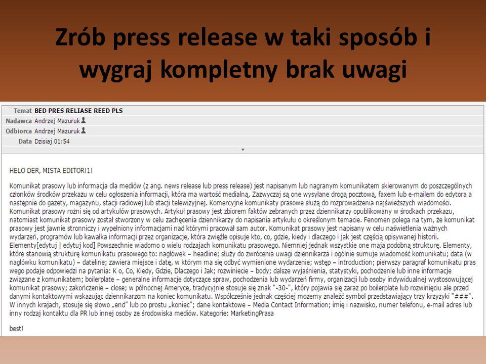 Zrób press release w taki sposób i wygraj kompletny brak uwagi