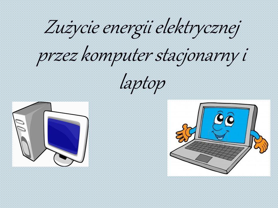 Zużycie energii elektrycznej przez komputer stacjonarny i laptop