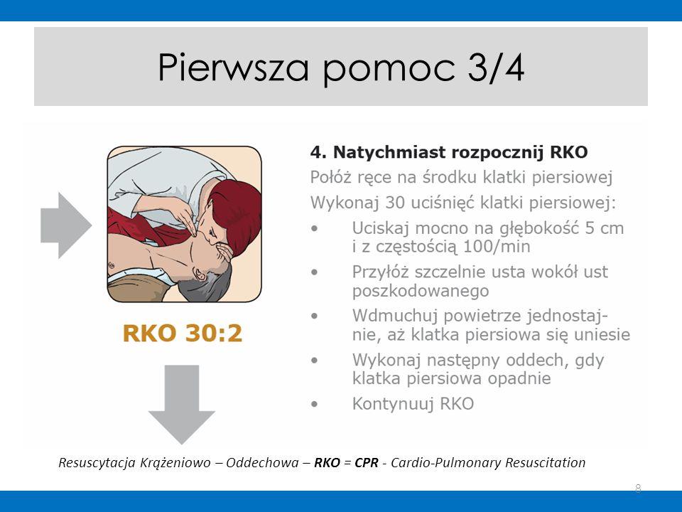 Pierwsza pomoc 3/4 Resuscytacja Krążeniowo – Oddechowa – RKO = CPR - Cardio-Pulmonary Resuscitation 8