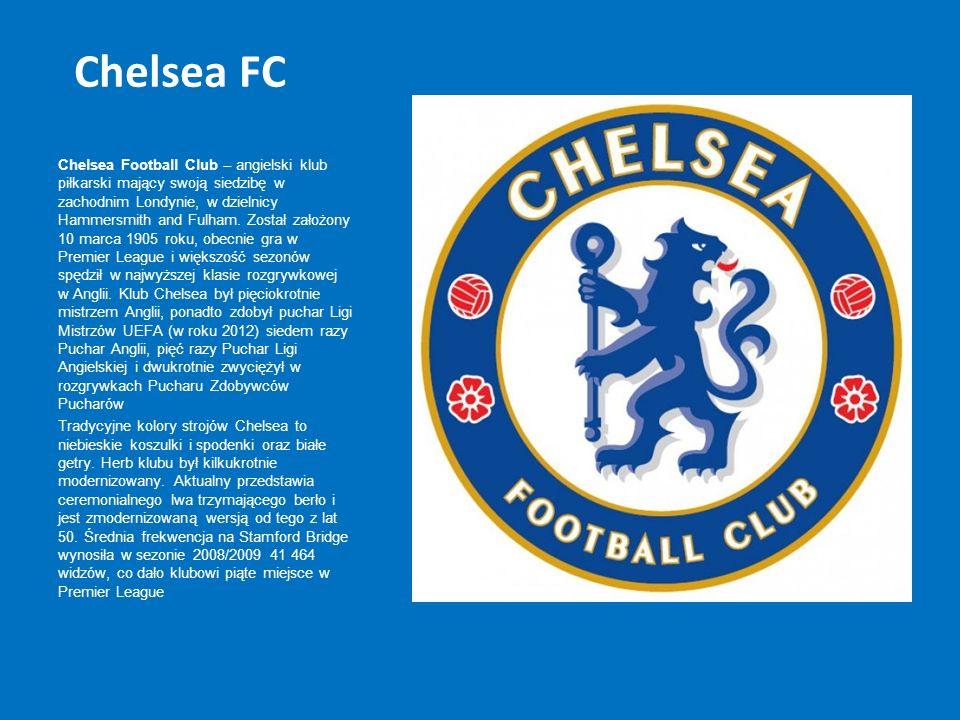 Chelsea FC Chelsea Football Club – angielski klub piłkarski mający swoją siedzibę w zachodnim Londynie, w dzielnicy Hammersmith and Fulham. Został zał