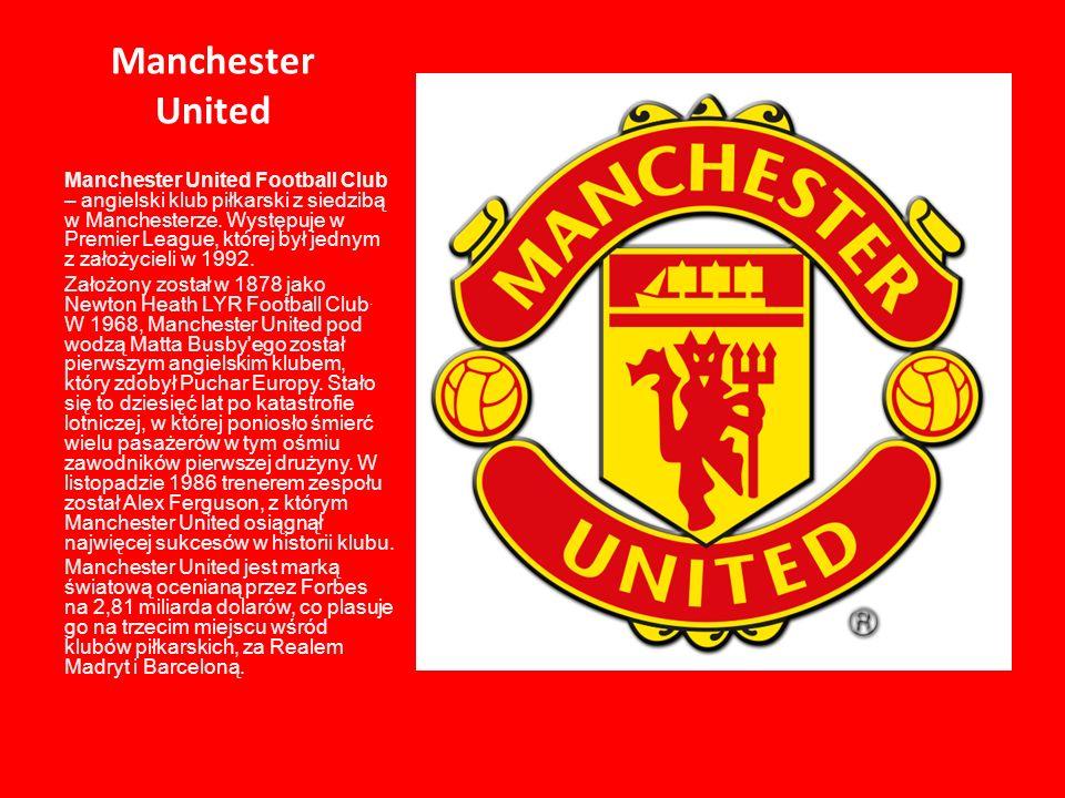 Manchester United Manchester United Football Club – angielski klub piłkarski z siedzibą w Manchesterze. Występuje w Premier League, której był jednym