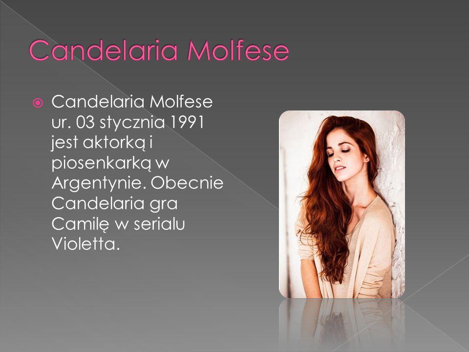  Candelaria Molfese ur. 03 stycznia 1991 jest aktorką i piosenkarką w Argentynie.