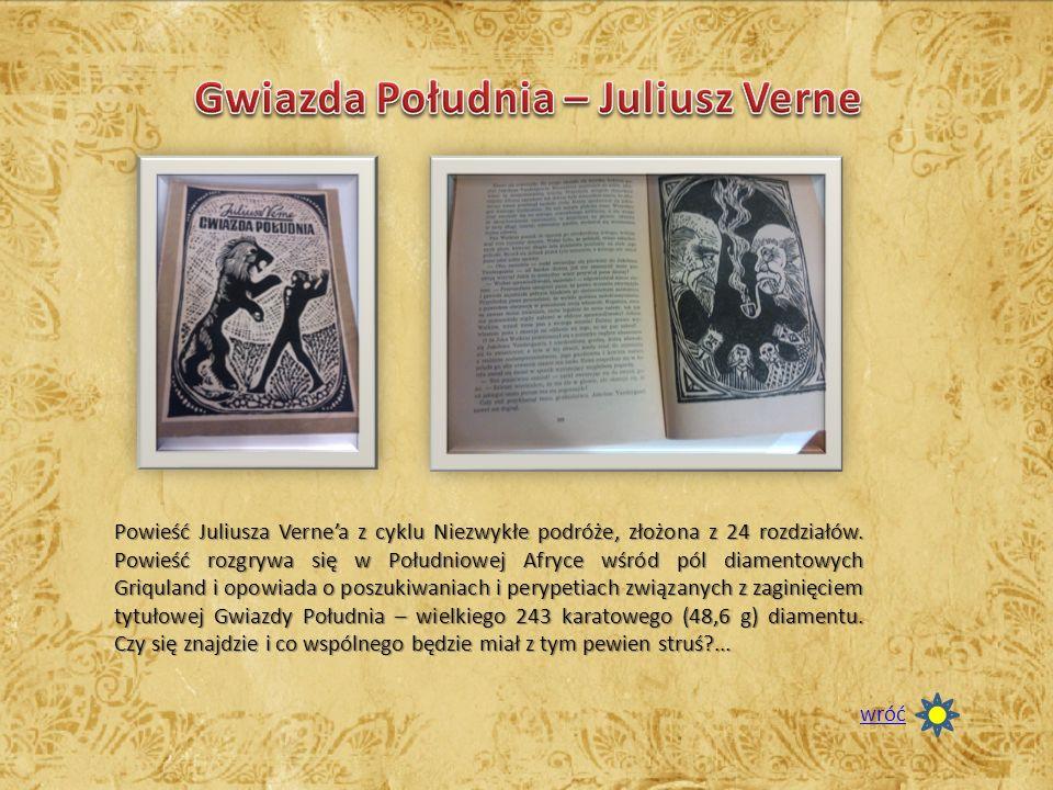 Powieść Juliusza Verne'a z cyklu Niezwykłe podróże, złożona z 24 rozdziałów. Powieść rozgrywa się w Południowej Afryce wśród pól diamentowych Griqulan