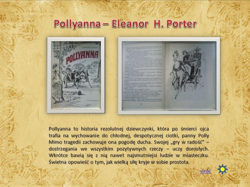 Pollyanna to historia rezolutnej dziewczynki, która po śmierci ojca trafia na wychowanie do chłodnej, despotycznej ciotki, panny Polly Mimo tragedii zachowuje ona pogodę ducha.
