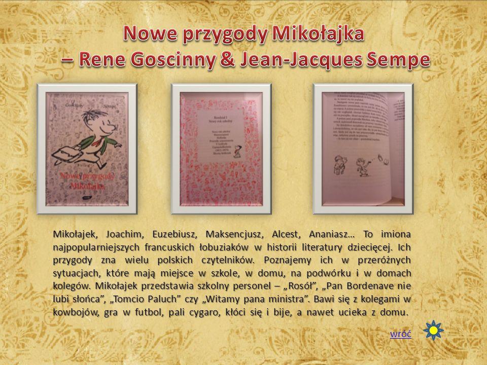 Mikołajek, Joachim, Euzebiusz, Maksencjusz, Alcest, Ananiasz… To imiona najpopularniejszych francuskich łobuziaków w historii literatury dziecięcej.