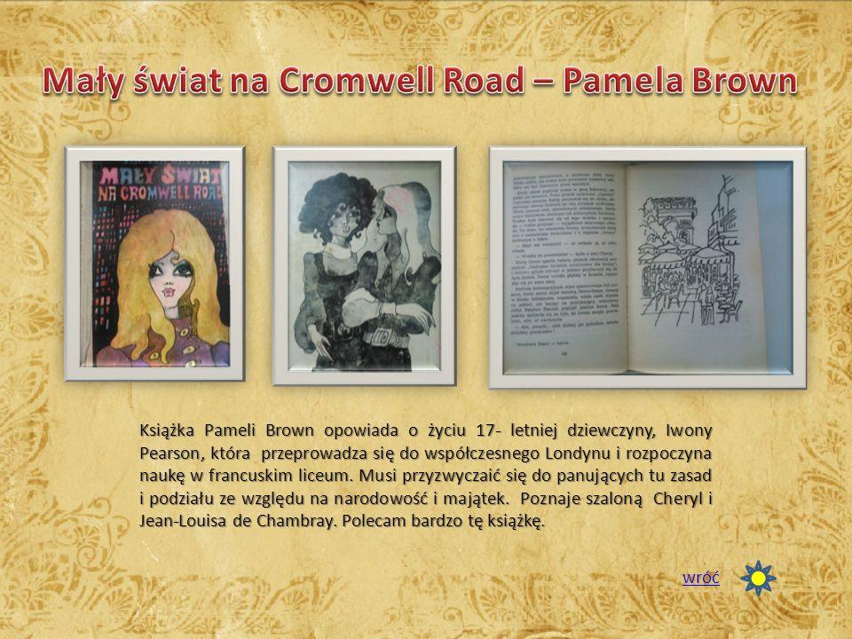 Książka Pameli Brown opowiada o życiu 17- letniej dziewczyny, Iwony Pearson, która przeprowadza się do współczesnego Londynu i rozpoczyna naukę w fran