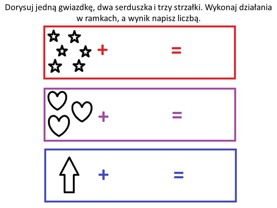 Dorysuj jedną gwiazdkę, dwa serduszka i trzy strzałki. Wykonaj działania w ramkach, a wynik napisz liczbą.