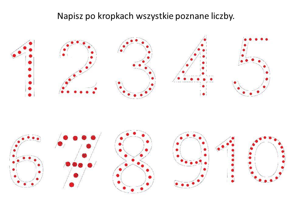 Napisz po kropkach wszystkie poznane liczby.