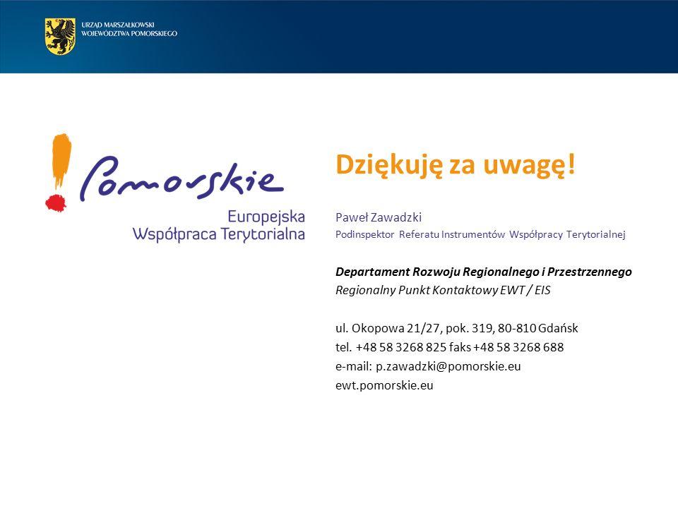 Dziękuję za uwagę! Paweł Zawadzki Podinspektor Referatu Instrumentów Współpracy Terytorialnej Departament Rozwoju Regionalnego i Przestrzennego Region